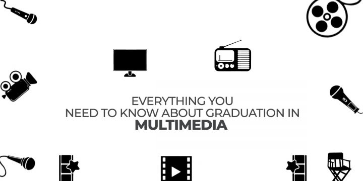 Everything you need to know about graduation in multimedia